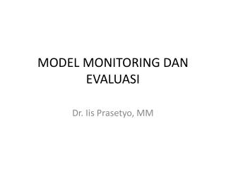MODEL MONITORING DAN EVALUASI