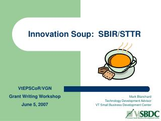 Innovation Soup:  SBIR/STTR