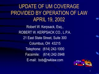 UPDATE OF UM COVERAGE PROVIDED BY OPERATION OF LAW APRIL 19, 2002