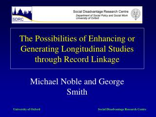 The Possibilities of Enhancing or Generating Longitudinal Studies through Record Linkage
