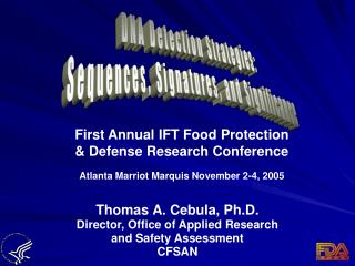 Thomas A. Cebula, Ph.D. Director, Office of Applied Research  and Safety Assessment CFSAN