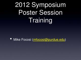 2012 Symposium Poster Session Training