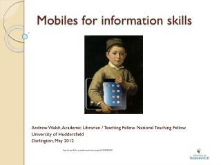 Mobiles for information skills