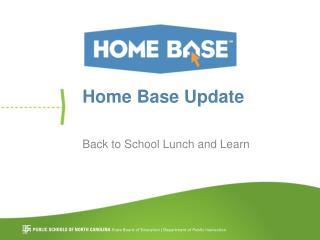 Home Base Update