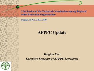 APPPC Update Yongfan Piao Executive Secretary of APPPC Secretariat