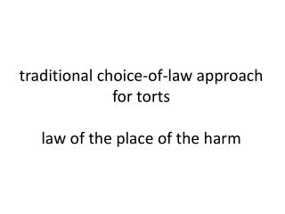 traditional choice-of-law approach for torts law of the place of the harm