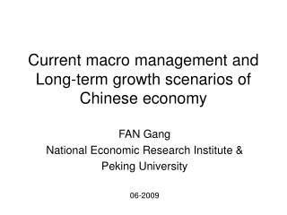 Current macro management and Long-term growth scenarios of Chinese economy