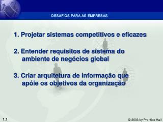 1. Projetar sistemas competitivos e eficazes