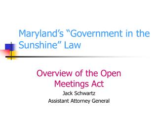 Maryland s  Government in the Sunshine  Law