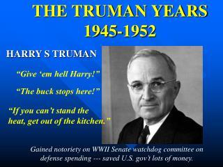 THE TRUMAN YEARS 1945-1952