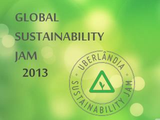GLOBAL  SUSTAINABILITY  JAM