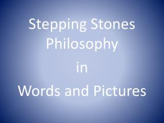 Stepping Stones Philosophy in Words and Pictures