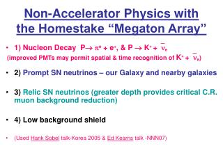 "Non-Accelerator Physics with the Homestake ""Megaton Array"""