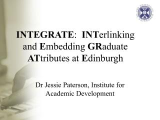INTEGRATE :   INT erlinking and  E mbedding  GR aduate  AT tributes at  E dinburgh