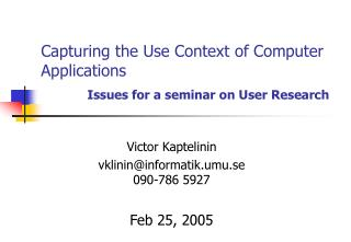 Capturing the Use Context of Computer Applications Issues for a seminar on User Research