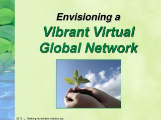 Envisioning a Vibrant Virtual  Global Network
