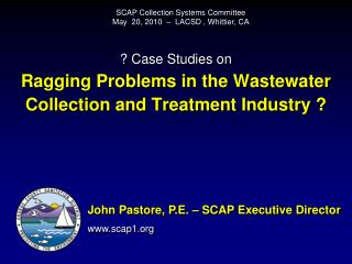 ? Case Studies on Ragging Problems in the Wastewater Collection and Treatment Industry ?
