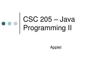 CSC 205 – Java Programming II