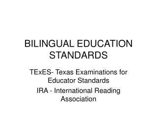 BILINGUAL EDUCATION STANDARDS