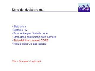Stato del rivelatore mu  Elettronica  Sistema HV  Prospettive per l'installazione