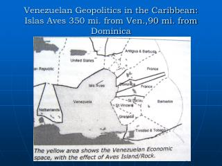 Venezuelan Geopolitics in the Caribbean: Islas Aves 350 mi. from Ven.,90 mi. from Dominica