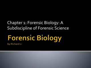 Forensic Biology by Richard Li