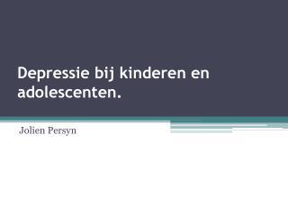 Depressie bij kinderen en adolescenten.