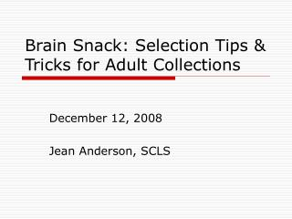Brain Snack: Selection Tips  Tricks for Adult Collections