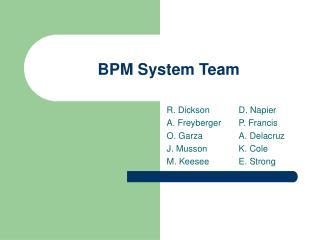 BPM System Team