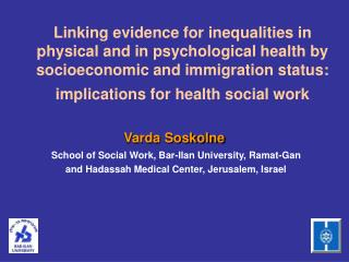 Linking evidence for inequalities in  physical and in psychological health by socioeconomic and immigration status: impl