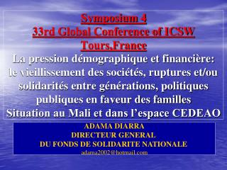 Symposium 4  33rd Global Conference of ICSW Tours,France La pression d mographique et financi re:  le vieillissement des