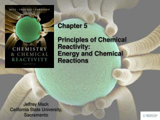 Chapter 5 Principles of Chemical Reactivity:  Energy and Chemical Reactions