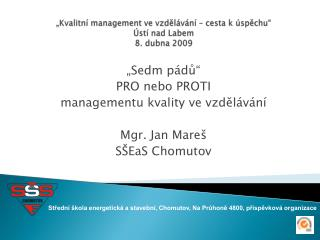 """""""Kvalitní management ve vzdělávání – cesta k úspěchu""""  Ústí nad Labem 8. dubna 2009"""