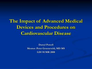 The Impact of Advanced Medical Devices and Procedures on Cardiovascular Disease