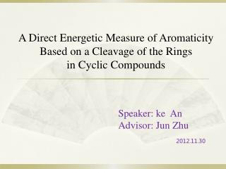 Speaker: ke  An Advisor: Jun Zhu 2012.11.30