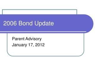 2006 Bond Update