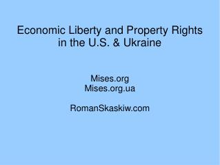 Economic Liberty and Property Rights in the U.S. & Ukraine