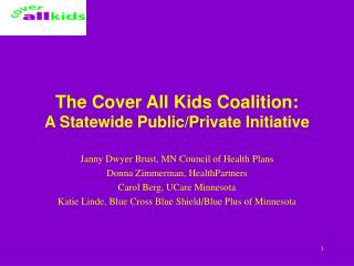 The Cover All Kids Coalition:  A Statewide Public/Private Initiative