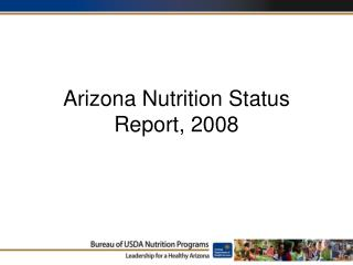 Arizona Nutrition Status Report, 2008