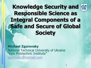 "Michael  Zgurovsky National Technical University of Ukraine ""Kyiv Polytechnic Institute"""