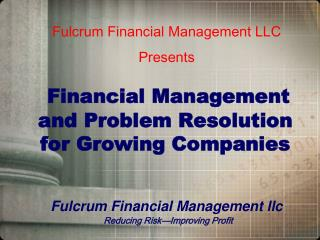 Financial Management and Problem Resolution for Growing Companies