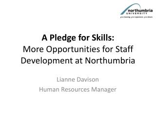 A Pledge for Skills:  More Opportunities for Staff Development at Northumbria