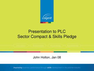 Presentation to PLC Sector Compact & Skills Pledge