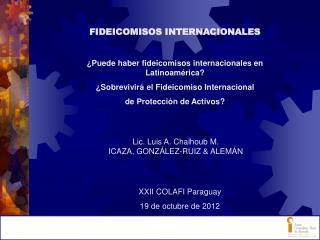 FIDEICOMISOS INTERNACIONALES ¿Puede haber fideicomisos internacionales en Latinoamérica?