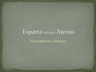Esparta  versus  Atenas