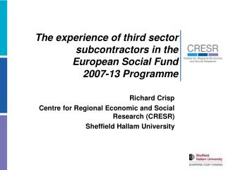 The experience of third sector subcontractors in the  European Social Fund  2007-13 Programme
