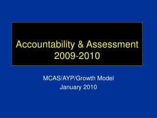 Accountability & Assessment  2009-2010