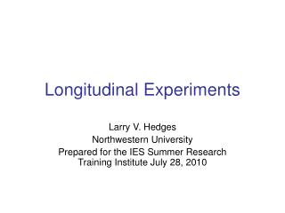 Longitudinal Experiments