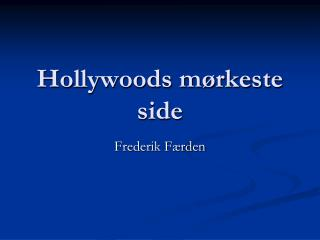 Hollywoods mørkeste side
