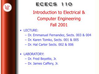 Introduction to Electrical &  Computer Engineering Fall 2001 LECTURE: